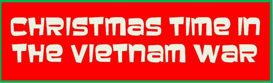 Christmas in Vietnam, vietnam veteran news, mack payne